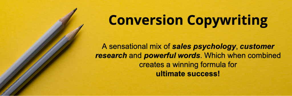 Conversion Copywriting is A sensational mix of sales psychology, customer research and powerful words. Which when combined creates a winning formula for ultimate success!